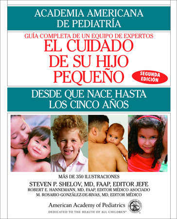 El Cuidado de su Hijo Pequeno by American Academy Of Pediatrics