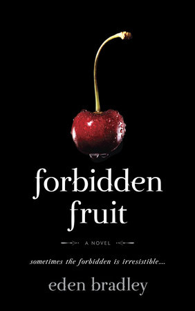 Forbidden Fruit by Eden Bradley