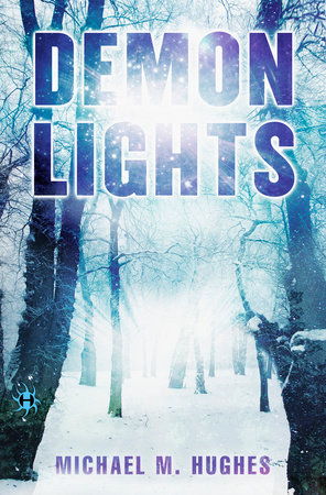 Demon Lights by Michael M. Hughes