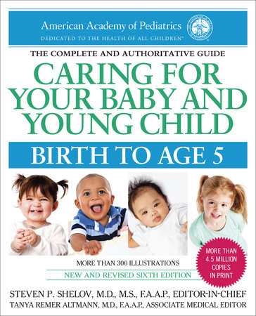 Caring for Your Baby and Young Child, 7th Edition by American Academy Of Pediatrics