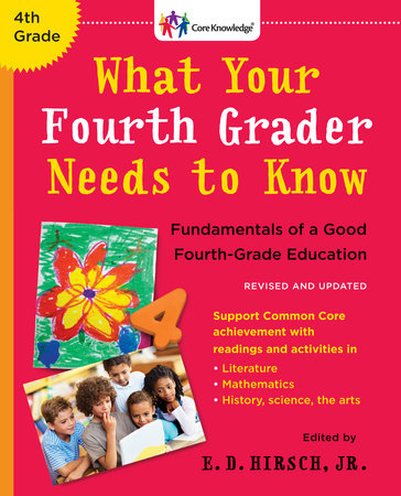 What Your Fourth Grader Needs to Know (Revised and Updated) by E. D. Hirsch, Jr.