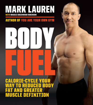Body Fuel by Mark Lauren and Maggie Greenwood-Robinson