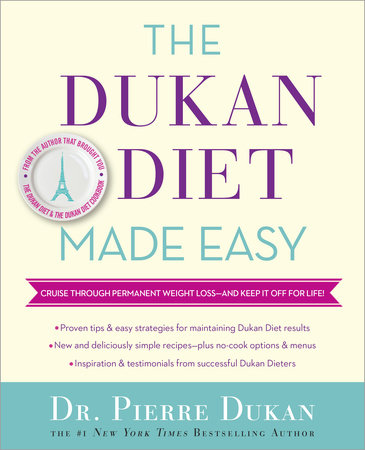 The Dukan Diet Made Easy by Dr. Pierre Dukan