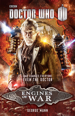 Doctor Who: Engines of War by George Mann | PenguinRandomHouse com: Books