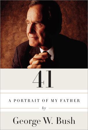 41 by George W. Bush