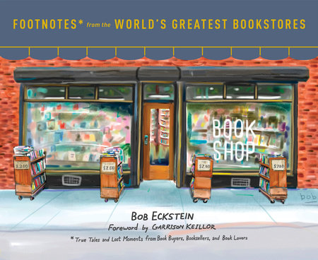 Footnotes from the World's Greatest Bookstores by Bob Eckstein