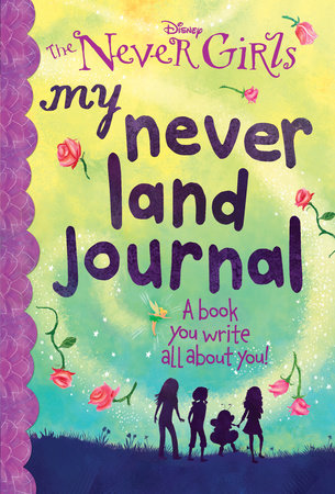 My Never Land Journal (Disney: The Never Girls) by Kristen L. Depken