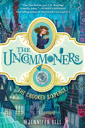 The Uncommoners #1: The Crooked Sixpence by Jennifer Bell