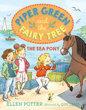 Piper Green and the Fairy Tree: The Sea Pony by Ellen Potter