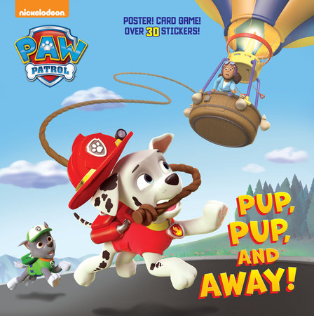 Pup, Pup, and Away! (Paw Patrol) by Random House