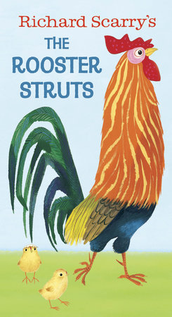 Richard Scarry's The Rooster Struts by Richard Scarry
