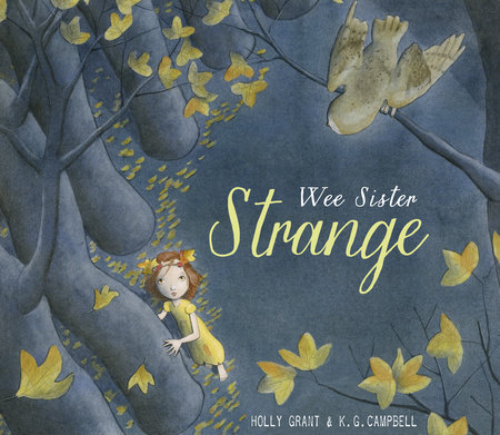 Wee Sister Strange by Holly Grant and K. G. Campbell