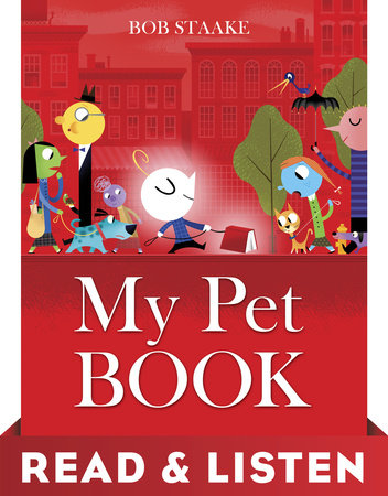 My Pet Book: Read & Listen Edition by Bob Staake