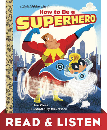 How to Be a Superhero: Read & Listen Edition by Sue Fliess