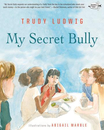 My Secret Bully by Trudy Ludwig