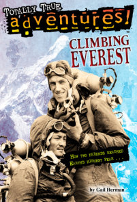 Climbing Everest (Totally True Adventures)