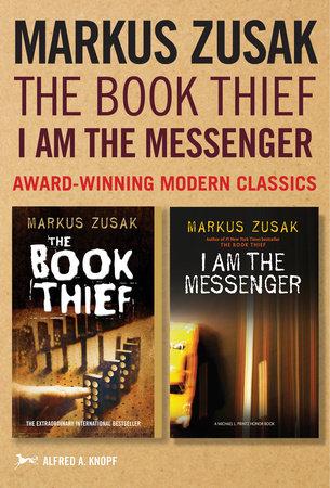 Markus Zusak: The Book Thief & I Am the Messenger by Markus Zusak