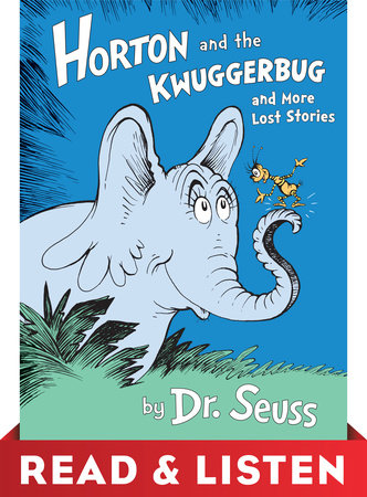 Horton and the Kwuggerbug and more Lost Stories: Read & Listen Edition Cover
