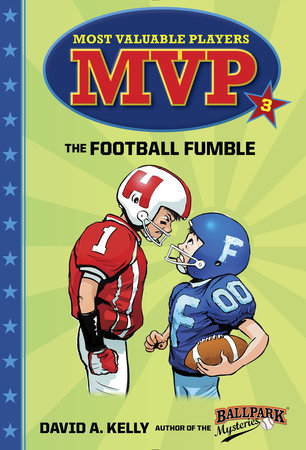 MVP #3: The Football Fumble by David A. Kelly; illustrated by Scott Brundage