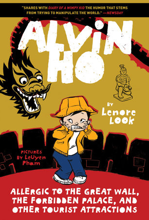 Alvin Ho: Allergic to the Great Wall, the Forbidden Palace, and Other Tourist Attractions by Lenore Look; illustrated by LeUyen Pham