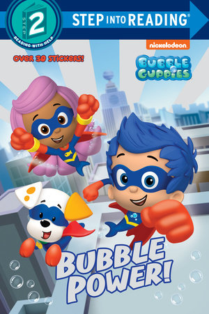 Bubble Power! (Bubble Guppies) by Mary Man-Kong