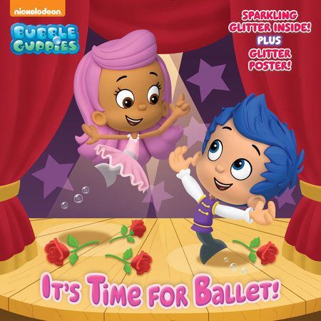 It's Time for Ballet! (Bubble Guppies) by Mary Tillworth