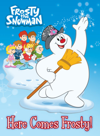 Here Comes Frosty! (Frosty the Snowman) by Random House
