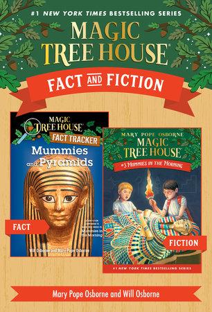 Magic Tree House Fact & Fiction: Mummies by Mary Pope Osborne and Will Osborne