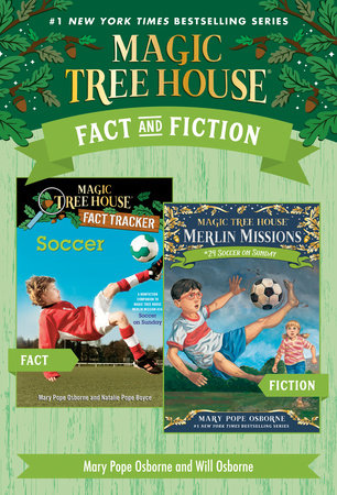 Magic Tree House Fact & Fiction: Soccer by Mary Pope Osborne and Natalie Pope Boyce