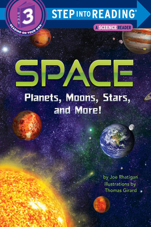 Space: Planets, Moons, Stars, and More! by Joe Rhatigan