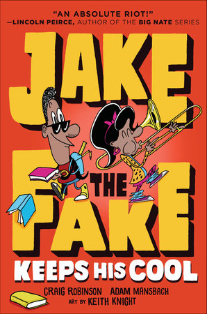 Jake the Fake Keeps His Cool by Craig Robinson and Adam Mansbach; illustrated by Keith Knight
