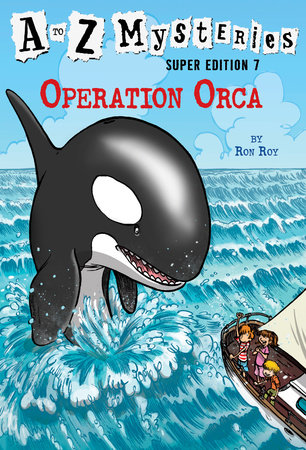 A to Z Mysteries Super Edition #7: Operation Orca by Ron Roy