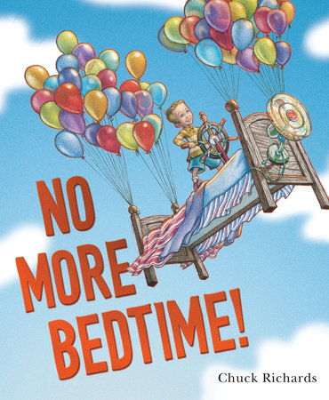 No More Bedtime! by Chuck Richards