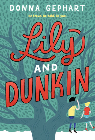 Lily and Dunkin by Donna Gephart: 9780553536775 ...