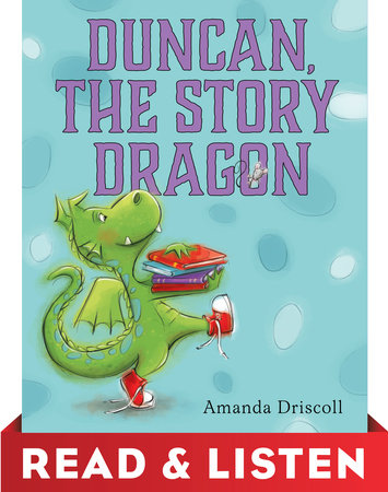 Duncan the Story Dragon: Read & Listen Edition by Amanda Driscoll