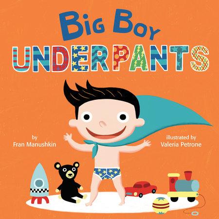 Big Boy Underpants by Fran Manushkin