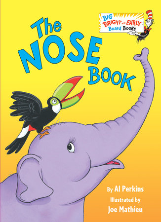 The Nose Book by Al Perkins; illustrated by Joe Mathieu