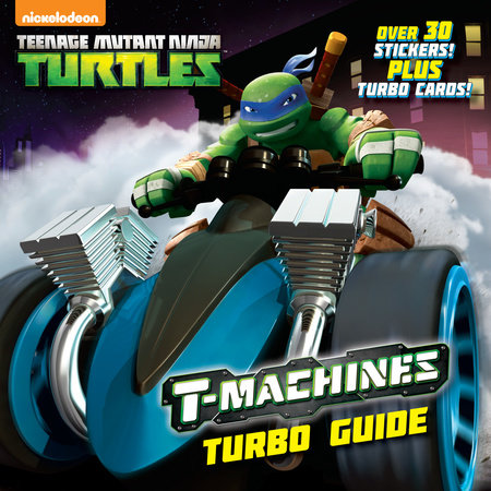 T-Machines Turbo Guide (Teenage Mutant Ninja Turtles) by Random House