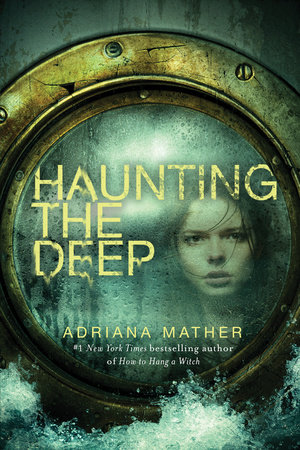 Haunting the Deep by Adriana Mather: 9780553539547 |  PenguinRandomHouse.com: Books