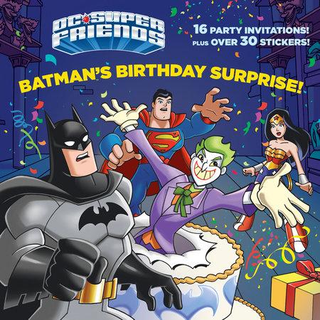 Batman's Birthday Surprise! (DC Super Friends) by Frank Berrios