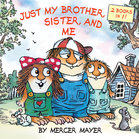 Just My Brother, Sister, and Me (Little Critter) by Mercer Mayer