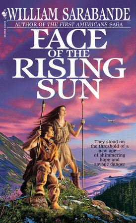 Face of the Rising Sun by William Sarabande