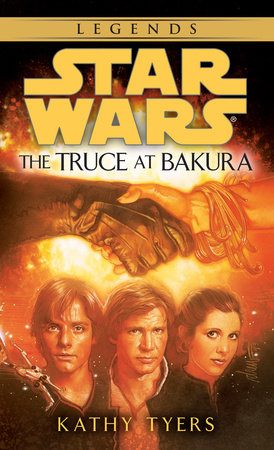 The Truce at Bakura: Star Wars Legends by Kathy Tyers