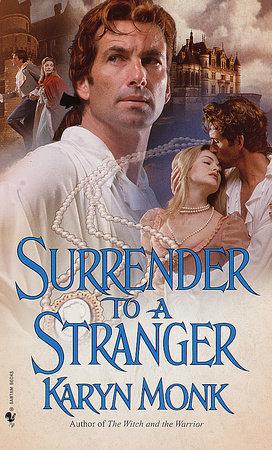 Surrender to a Stranger by Karyn Monk
