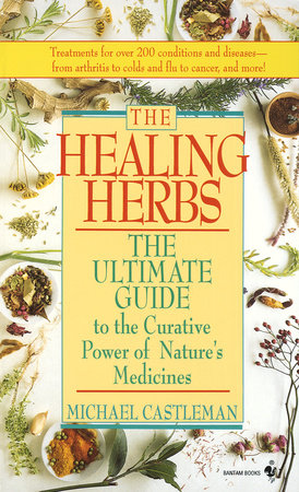 The Healing Herbs by Michael Castleman