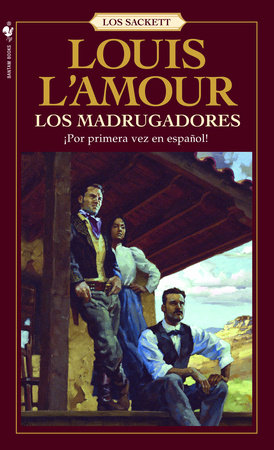 Los Madrugadores by Louis L'Amour