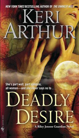 Deadly Desire by Keri Arthur