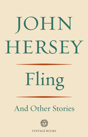 Fling and Other Stories by John Hersey