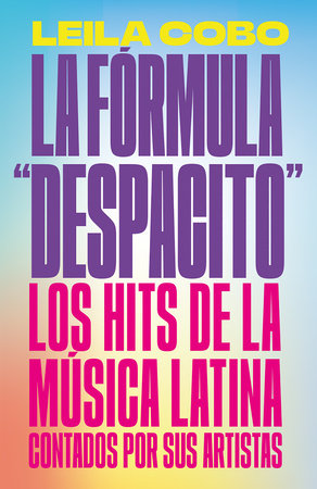 "La Fórmula ""Despacito"" by Leila Cobo"