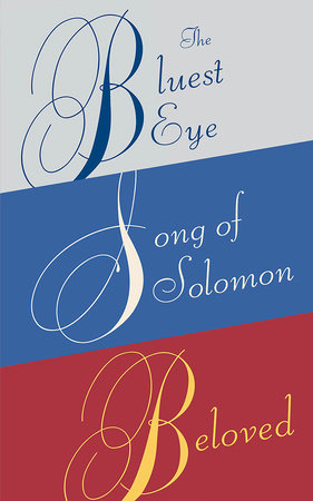 Toni Morrison Box Set: The Bluest Eye, Song of Solomon, Beloved by Toni Morrison
